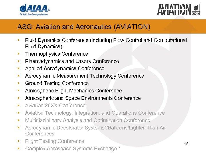 ASG: Aviation and Aeronautics (AVIATION) • • • • Fluid Dynamics Conference (including Flow