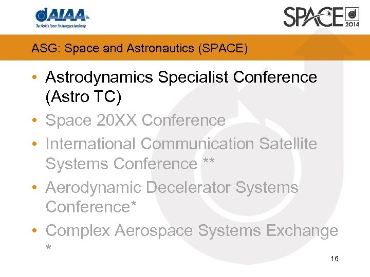 ASG: Space and Astronautics (SPACE) • Astrodynamics Specialist Conference (Astro TC) • Space 20