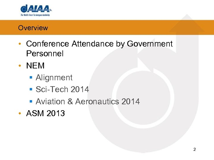 Overview • Conference Attendance by Government Personnel • NEM § Alignment § Sci-Tech 2014
