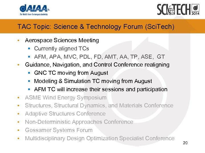 TAC Topic: Science & Technology Forum (Sci. Tech) • Aerospace Sciences Meeting § Currently
