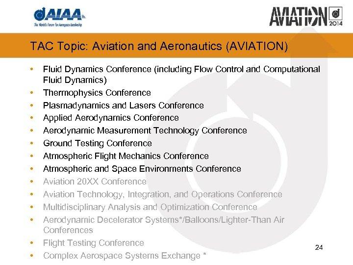 TAC Topic: Aviation and Aeronautics (AVIATION) • • • • Fluid Dynamics Conference (including