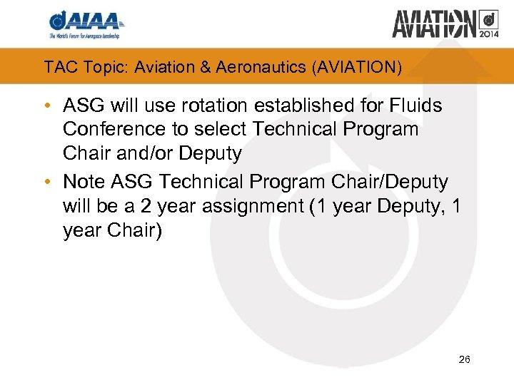 TAC Topic: Aviation & Aeronautics (AVIATION) • ASG will use rotation established for Fluids