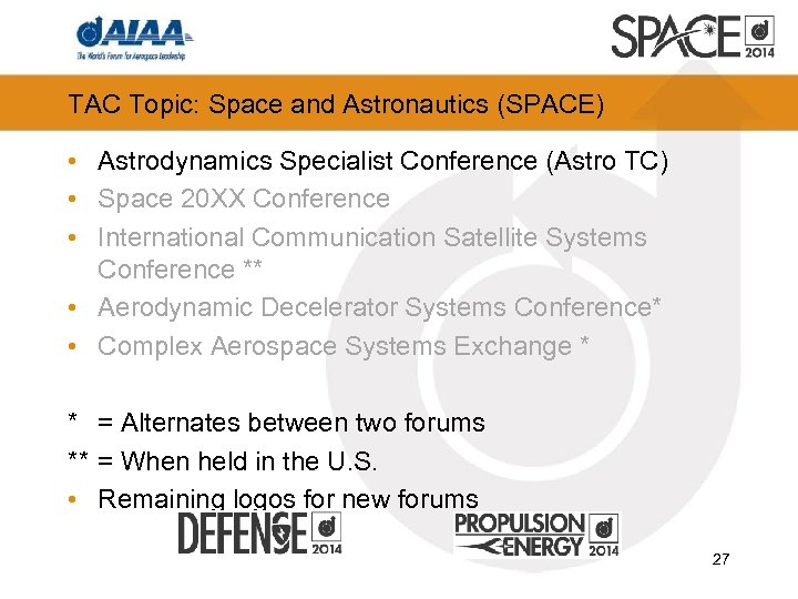 TAC Topic: Space and Astronautics (SPACE) • Astrodynamics Specialist Conference (Astro TC) • Space