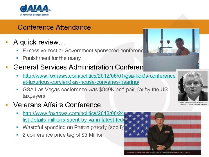 Conference Attendance • A quick review… § Excessive cost at Government sponsored conferences §