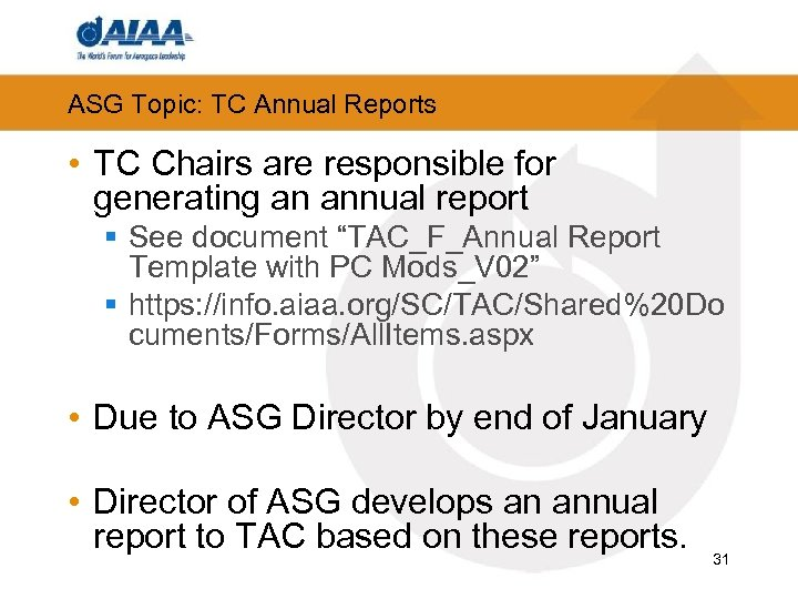 ASG Topic: TC Annual Reports • TC Chairs are responsible for generating an annual