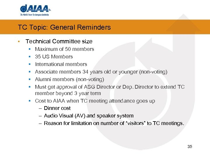 TC Topic: General Reminders • Technical Committee size § § § Maximum of 50