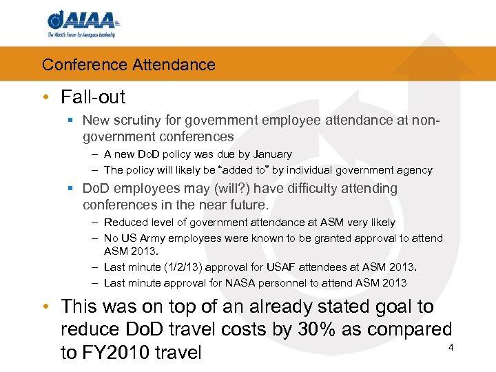 Conference Attendance • Fall-out § New scrutiny for government employee attendance at nongovernment conferences