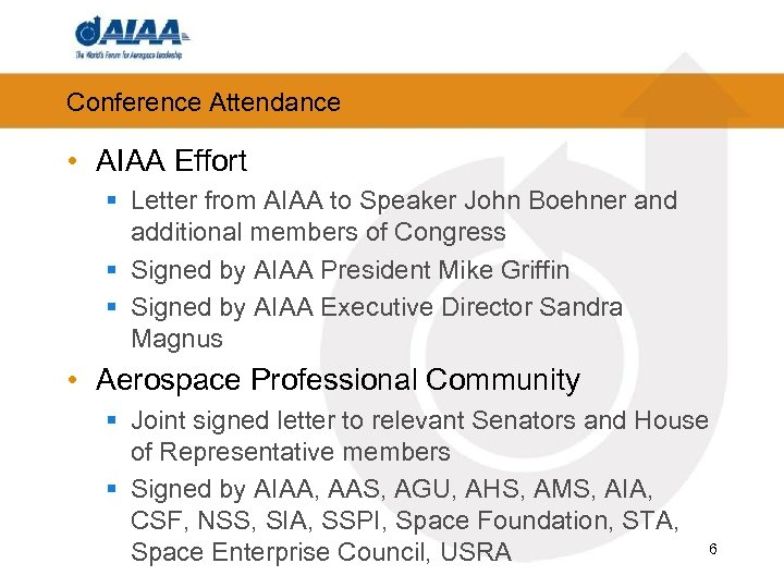 Conference Attendance • AIAA Effort § Letter from AIAA to Speaker John Boehner and