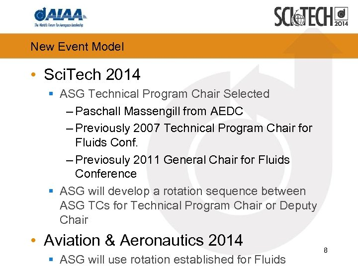 New Event Model • Sci. Tech 2014 § ASG Technical Program Chair Selected –