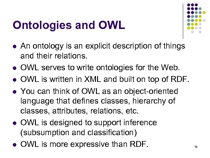 Ontologies and OWL l l l An ontology is an explicit description of things