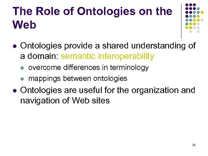 The Role of Ontologies on the Web l Ontologies provide a shared understanding of