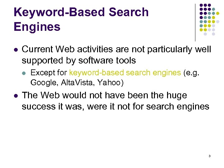 Keyword-Based Search Engines l Current Web activities are not particularly well supported by software