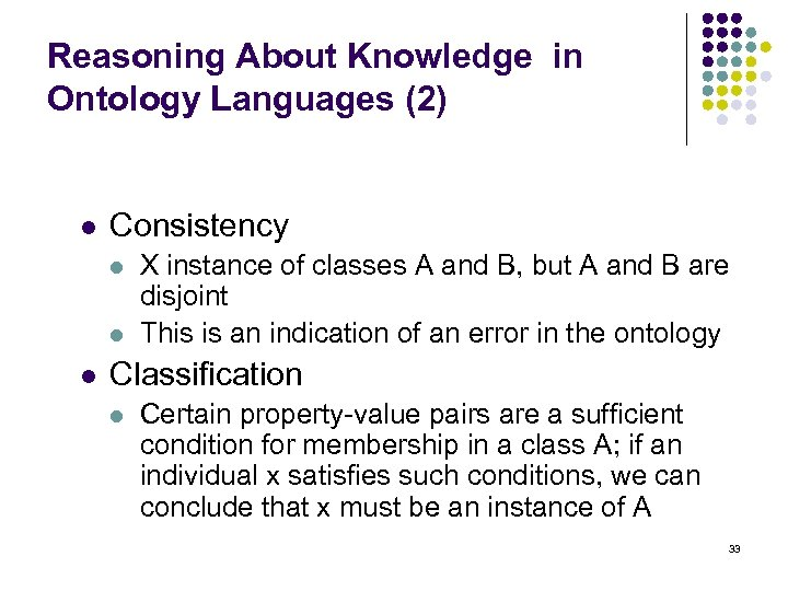 Reasoning About Knowledge in Ontology Languages (2) l Consistency l l l X instance