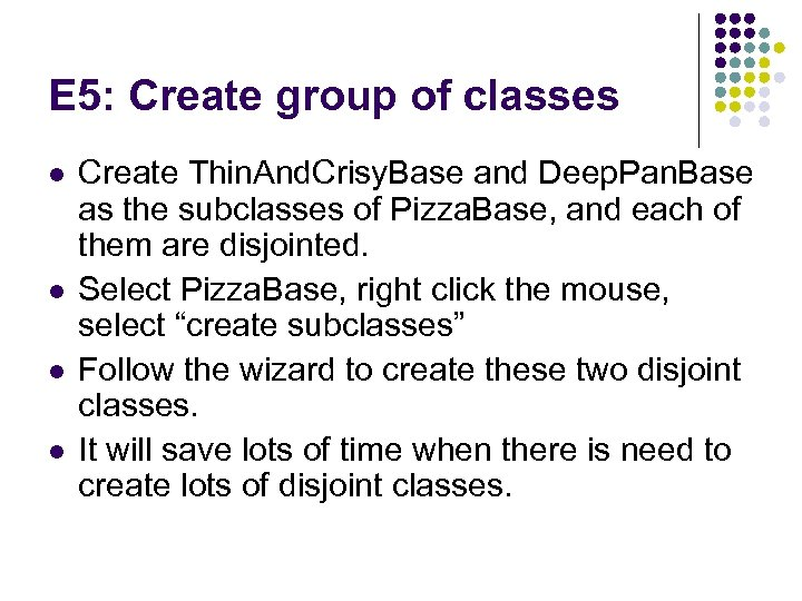 E 5: Create group of classes l l Create Thin. And. Crisy. Base and