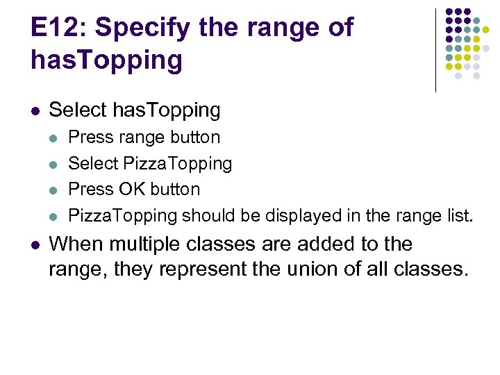 E 12: Specify the range of has. Topping l Select has. Topping l l