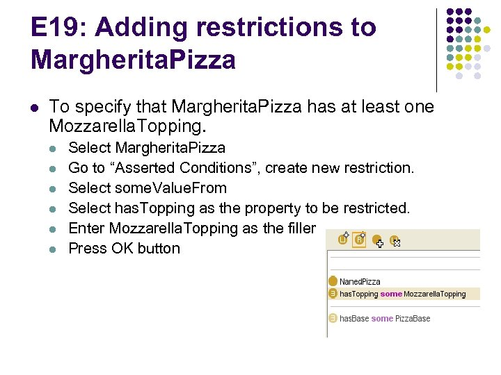 E 19: Adding restrictions to Margherita. Pizza l To specify that Margherita. Pizza has