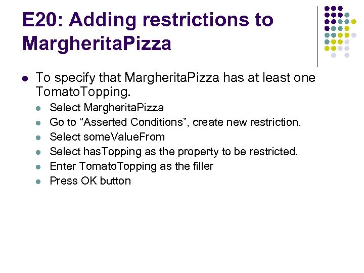 E 20: Adding restrictions to Margherita. Pizza l To specify that Margherita. Pizza has