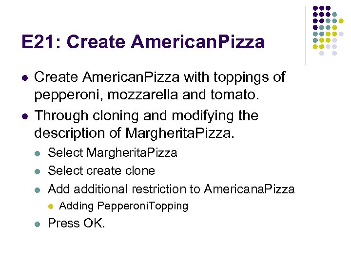 E 21: Create American. Pizza l l Create American. Pizza with toppings of pepperoni,
