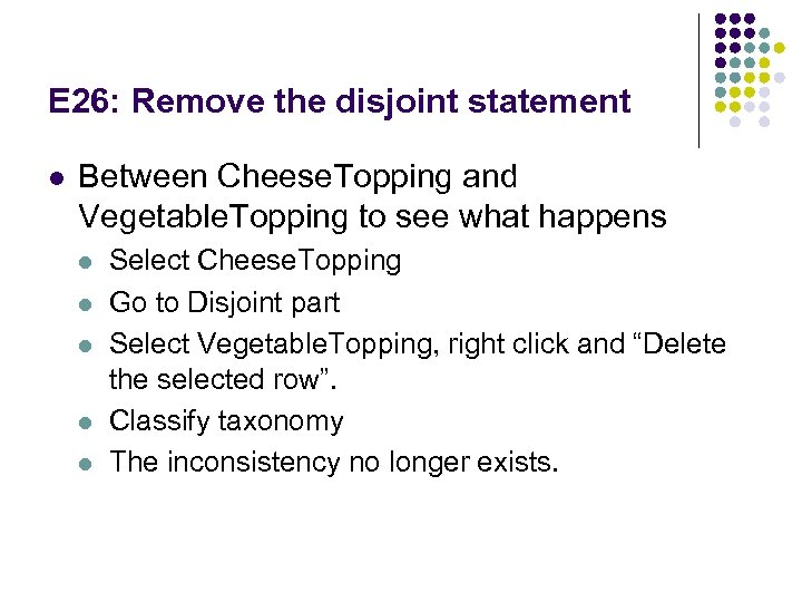 E 26: Remove the disjoint statement l Between Cheese. Topping and Vegetable. Topping to