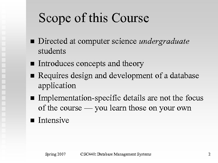 Scope of this Course n n n Directed at computer science undergraduate students Introduces