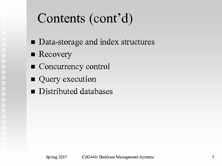 Contents (cont'd) n n n Data-storage and index structures Recovery Concurrency control Query execution