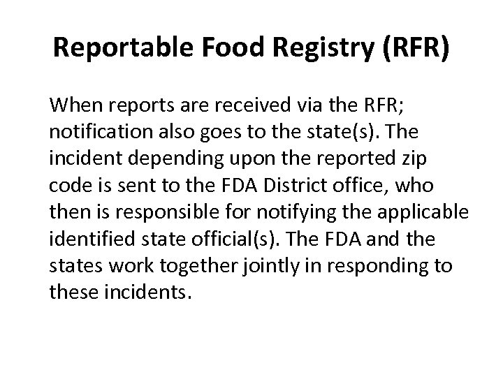 Reportable Food Registry (RFR) When reports are received via the RFR; notification also goes