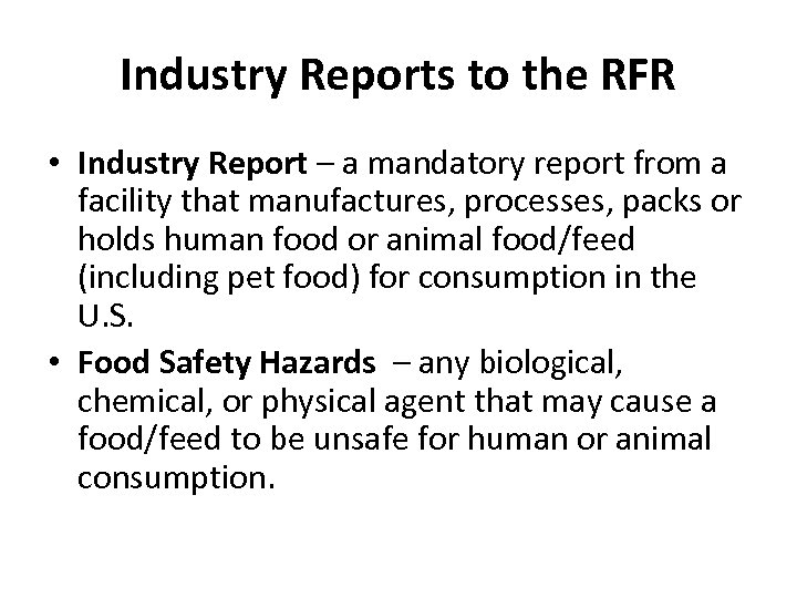 Industry Reports to the RFR • Industry Report – a mandatory report from a