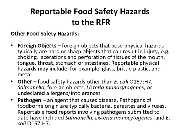 Reportable Food Safety Hazards to the RFR Other Food Safety Hazards: • Foreign Objects