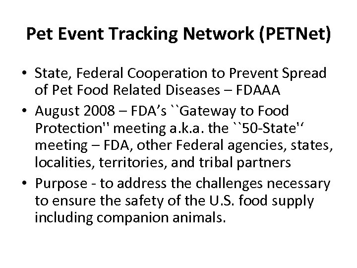 Pet Event Tracking Network (PETNet) • State, Federal Cooperation to Prevent Spread of Pet