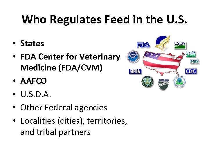 Who Regulates Feed in the U. S. • States • FDA Center for Veterinary