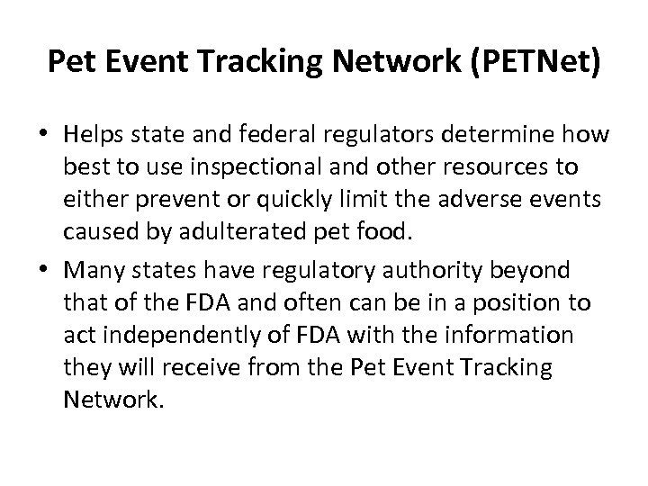 Pet Event Tracking Network (PETNet) • Helps state and federal regulators determine how best