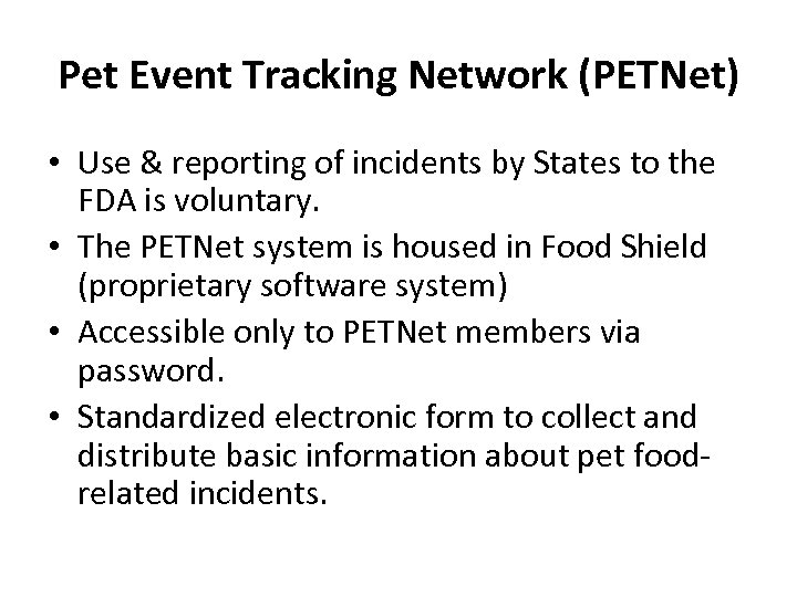 Pet Event Tracking Network (PETNet) • Use & reporting of incidents by States to