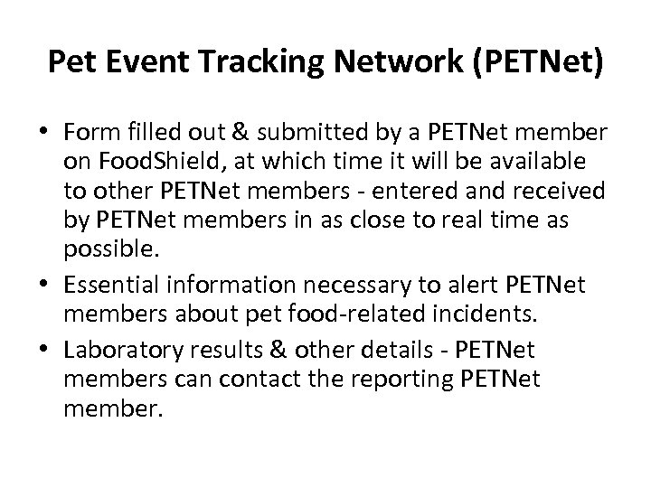 Pet Event Tracking Network (PETNet) • Form filled out & submitted by a PETNet