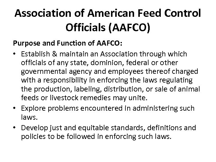 Association of American Feed Control Officials (AAFCO) Purpose and Function of AAFCO: • Establish