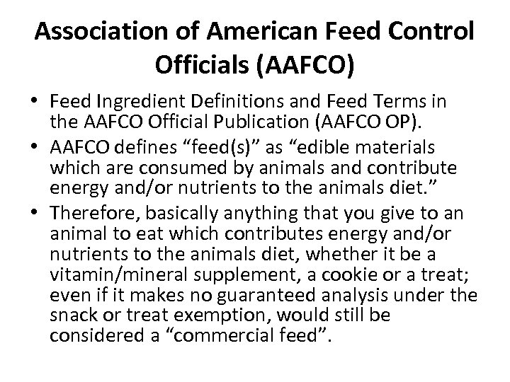 Association of American Feed Control Officials (AAFCO) • Feed Ingredient Definitions and Feed Terms