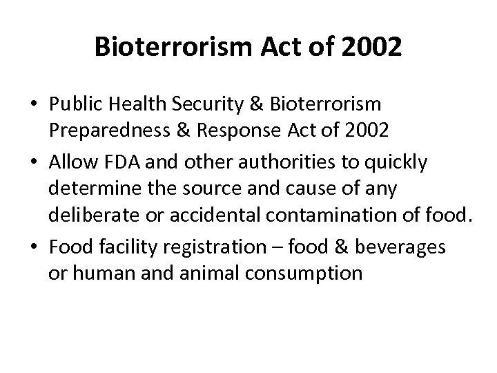 Bioterrorism Act of 2002 • Public Health Security & Bioterrorism Preparedness & Response Act
