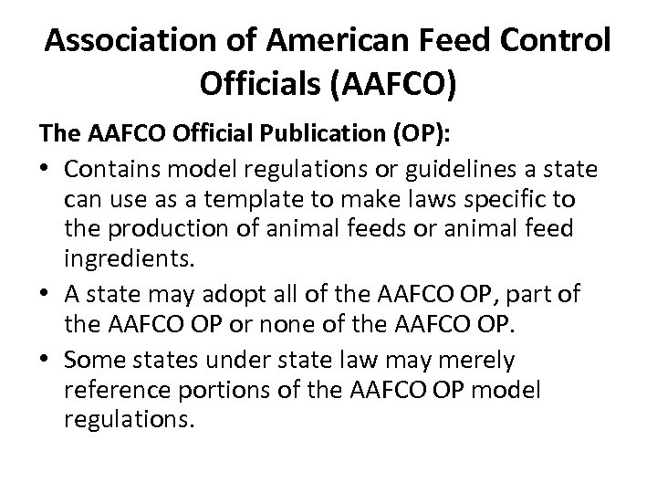 Association of American Feed Control Officials (AAFCO) The AAFCO Official Publication (OP): • Contains