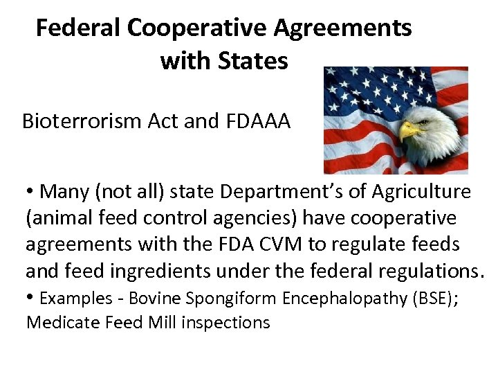 Federal Cooperative Agreements with States Bioterrorism Act and FDAAA • Many (not all) state