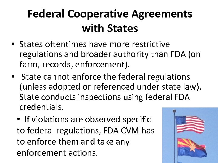 Federal Cooperative Agreements with States • States oftentimes have more restrictive regulations and broader
