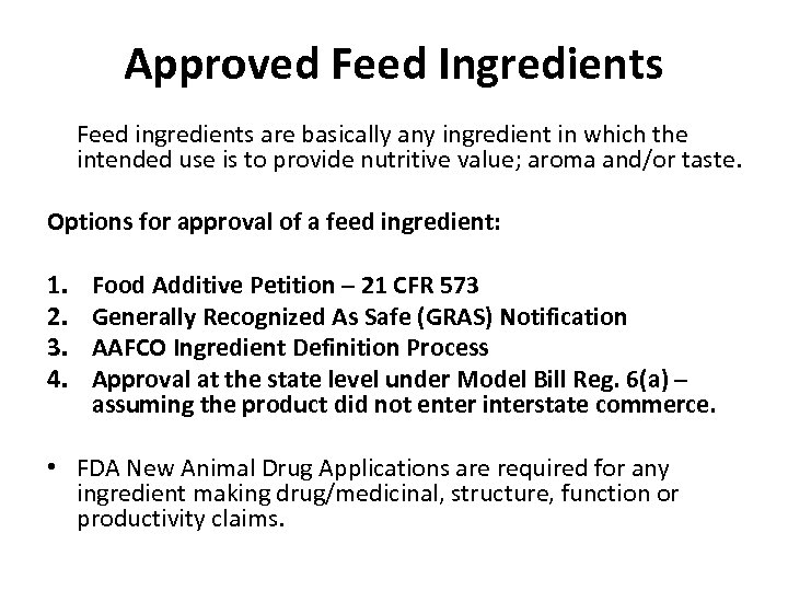 Approved Feed Ingredients Feed ingredients are basically any ingredient in which the intended use