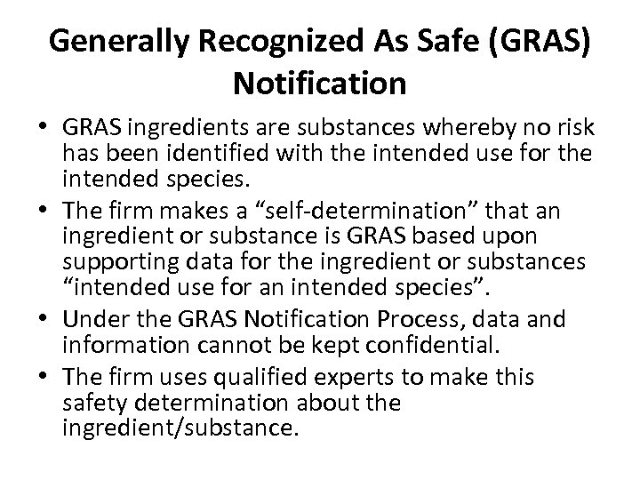 Generally Recognized As Safe (GRAS) Notification • GRAS ingredients are substances whereby no risk