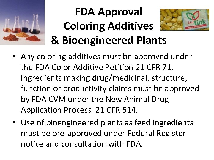 FDA Approval Coloring Additives & Bioengineered Plants • Any coloring additives must be approved