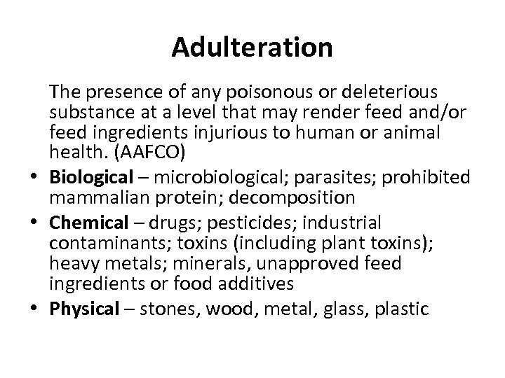 Adulteration The presence of any poisonous or deleterious substance at a level that may
