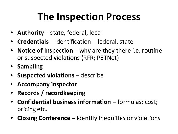 The Inspection Process • Authority – state, federal, local • Credentials – identification –