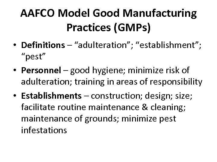 """AAFCO Model Good Manufacturing Practices (GMPs) • Definitions – """"adulteration""""; """"establishment""""; """"pest"""" • Personnel"""