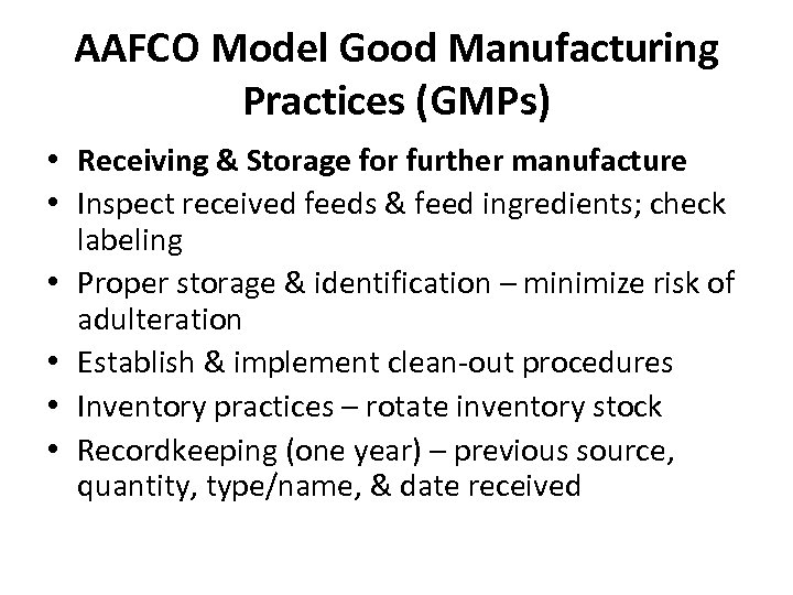 AAFCO Model Good Manufacturing Practices (GMPs) • Receiving & Storage for further manufacture •