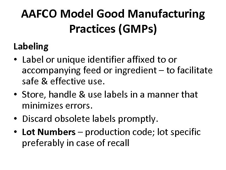 AAFCO Model Good Manufacturing Practices (GMPs) Labeling • Label or unique identifier affixed to