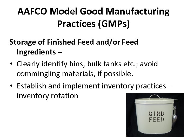 AAFCO Model Good Manufacturing Practices (GMPs) Storage of Finished Feed and/or Feed Ingredients –
