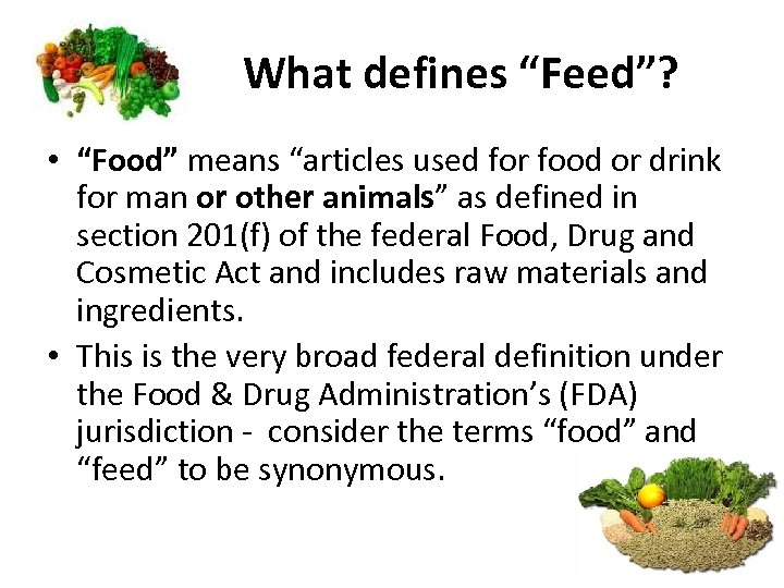 """What defines """"Feed""""? • """"Food"""" means """"articles used for food or drink for man"""