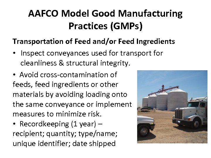 AAFCO Model Good Manufacturing Practices (GMPs) Transportation of Feed and/or Feed Ingredients • Inspect